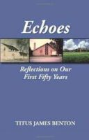 Echoes - Reflections on Our First Fifty Years